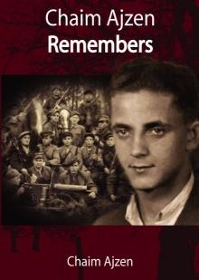 Ajzen, Chaim: Chaim Ajzen Remembers