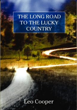 Cooper, Leo: The Long Road to the Lucky Country