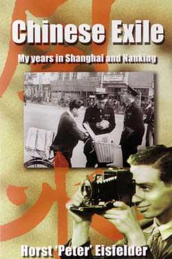 """Eisfelder, Horst 'Peter"""": Chinese Exile"""