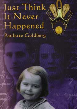 Goldberg, Paulette : Just Think It Never Happened