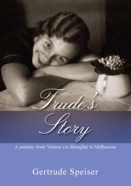 Speiser, Gertrude: Trude's Story