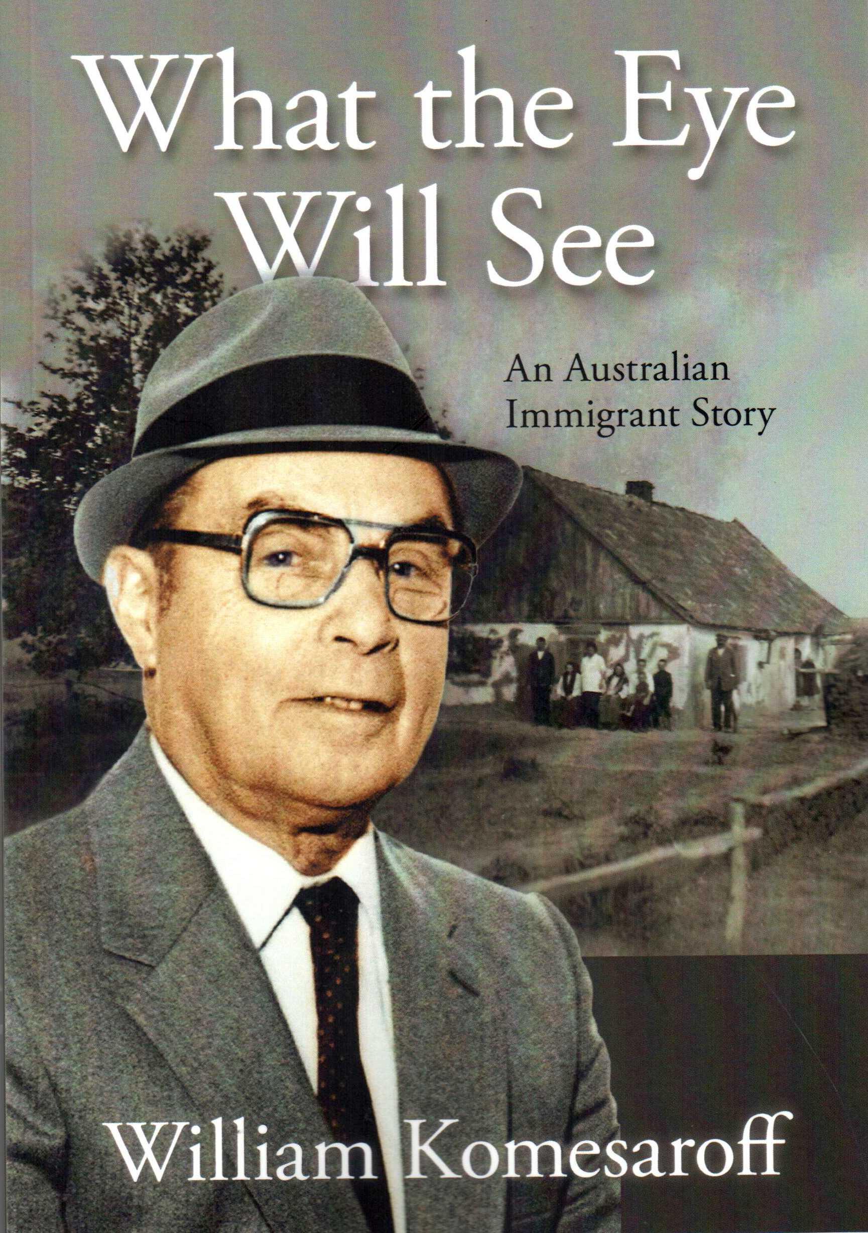Komesaroff, William: What the eye will see