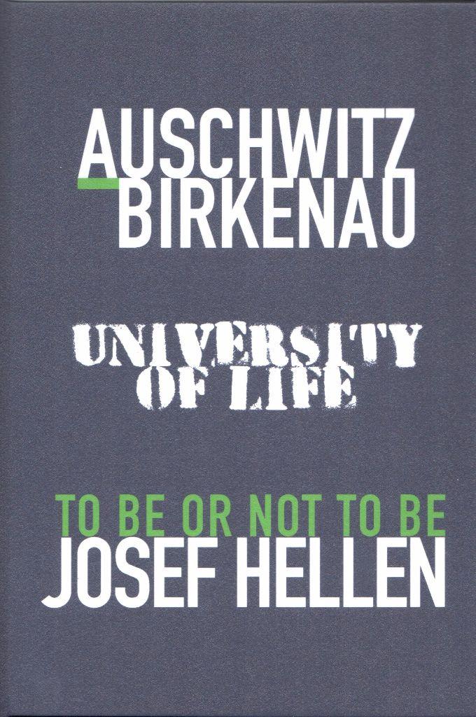 Hellen, Josef: Auschwitz Birkenau – University of Life