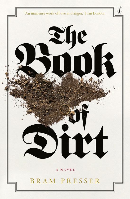 Bram Presser: The Book of Dirt